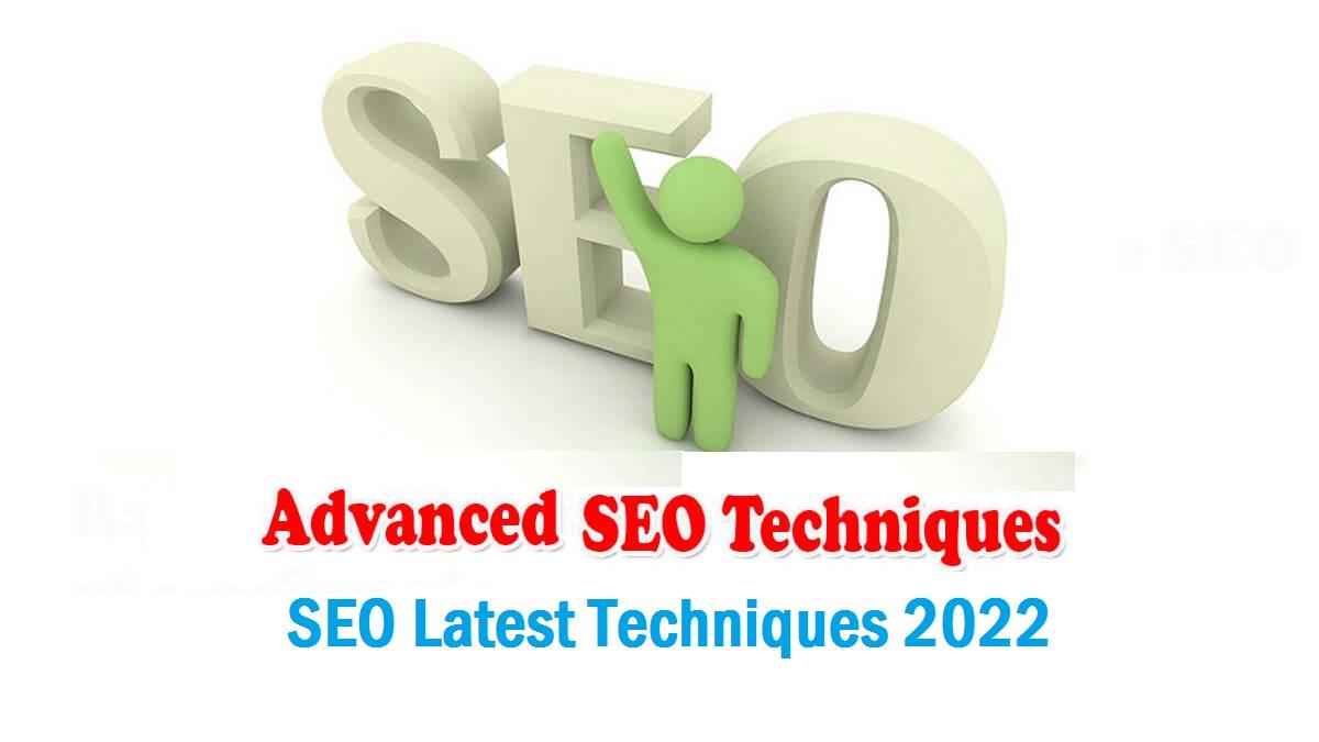 Advanced SEO Techniques 2022